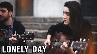 LONELY DAY - System Of A Down (cover acústico)
