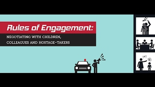 Rules of Engagement: Negotiating with Children, Colleagues and Hostage-Takers