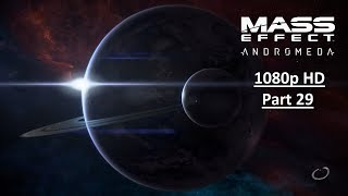 MASS EFFECT ANDROMEDA Gameplay Walkthrough Part 29 [1080p HD  PS4] - No Commentary