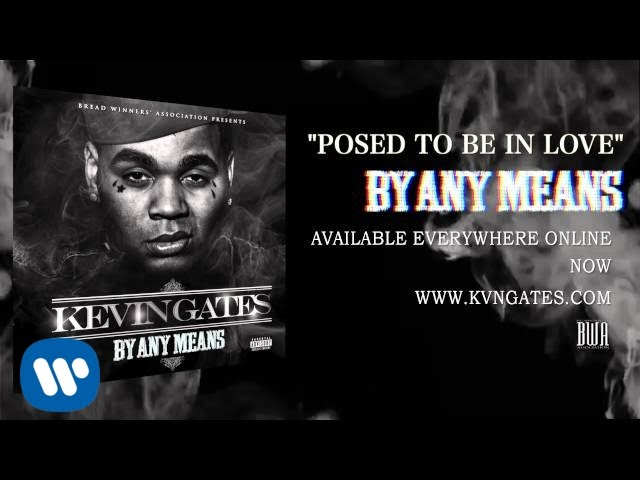 Kevin Gates Love Quotes : Kevin Gates - Posed To Be In Love (Official Audio) - YouTube