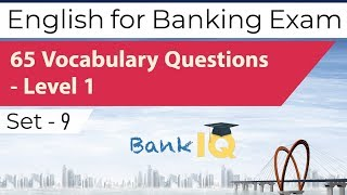 Learn English for Bank Exams Set 9, 65 Vocabulary Questions - Level 1