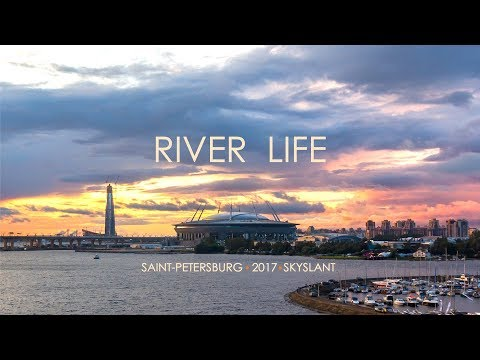 RIVER LIFE. Saint-Petersburg. Skyslant. 2017