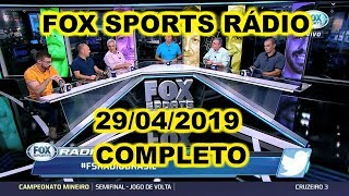 FOX SPORTS RÁDIO 29/04/2019 - FSR COMPLETO