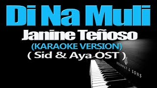 Download Lagu DI NA MULI - Janine Teñoso (KARAOKE VERSION) (Sid & Aya OST) Gratis STAFABAND