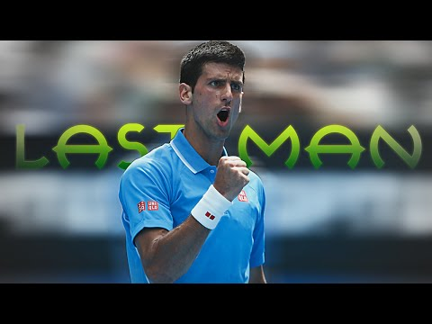 Novak Djokovic - Last man Standing [HD]