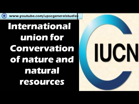 IUCN: International union for Conservation of nature and natural resources: Environment