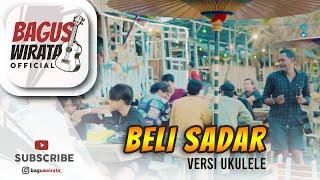 Download lagu VERSI UKULELE ! BELI SADAR - SENIOR || COVER BY BAGUS WIRATA