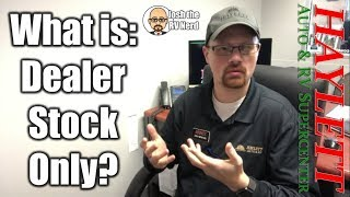 What does Dealer Stock Only mean with Josh the RV Nerd
