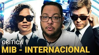 MIB - Internacional: Consegue inovar? (2019) | Crítica do filme