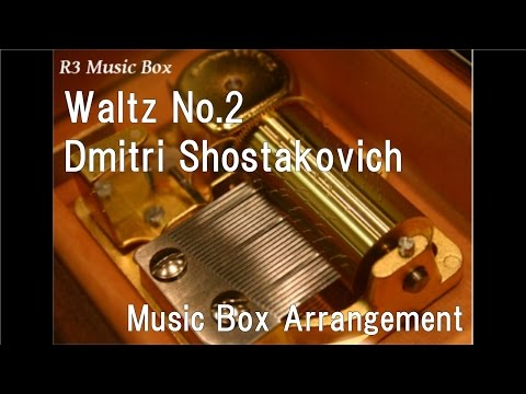 Waltz No.2/Dmitri Shostakovich [Music Box]