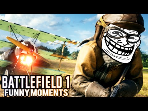 Battlefield 1 Funny Moments! (Blowing up Houses, Stuck in the Floor, Epic Moments)