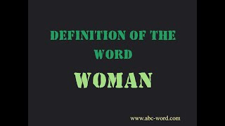 "Definition of the word ""Woman"""
