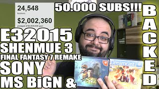 E32015 / SHENMUE 3 BACKED / FF7 Remake / Press Conferences summary & mooore