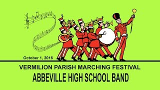 Abbeville High Band @ Vermilion Parish Marching Festival 2016