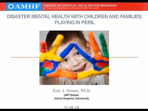 Disaster Mental Health with Children and Families: Playing in Peril