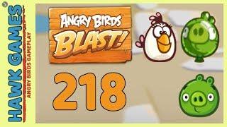 Angry Birds Blast Level 218 - 3 Stars Walkthrough, No Boosters