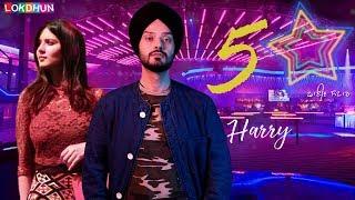 5 STAR ( Official ) Ha Rry Ft. Akanksha Sareen | Latest Punjabi Songs 2017 | Lokdhun Punjabi