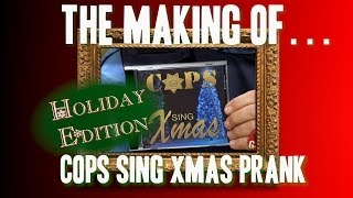 The Making Of... with Jean Kohnen: Cop Sing Xmas Prank - Gagstravaganza Day 2
