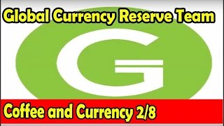 Coffee and Currency 2/8 | Global Currency Reserve Team
