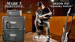 """Tone Sessions: Jason Kui & Mark Five: 35 – """"Squeaky Switch"""" Playthrough"""