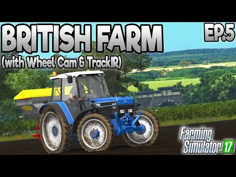 Farming Simulator 17 - White Oak 17 -  Ep.5: British Farm (with Wheel Cam)