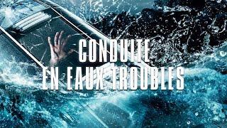 Conduite en eaux troubles FILM COMPLET en français