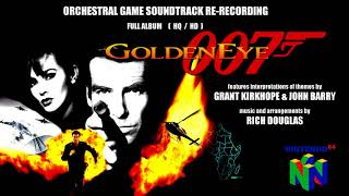Goldeneye 007 N64 Orchestral Soundtrack Re-Recording - Full Album (HQ/ HD)