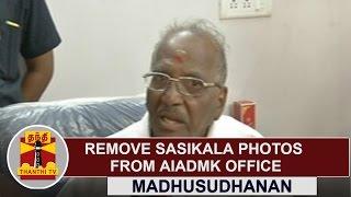 Remove Sasikala Photos from AIADMK Party Head Office | Madhusudhanan | Thanthi TV