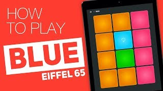 How to play: BLUE (Eiffel 65) - SUPER PADS - Blux Kit