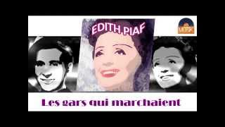 Watch Edith Piaf Les Gars Qui Marchaient video