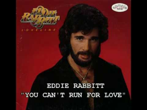 Eddie Rabbitt - You Cant Run From Love