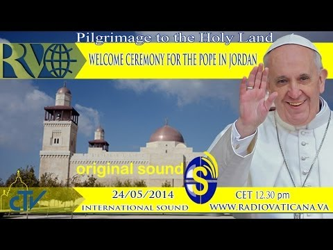 Welcome Ceremony for the Pope in Jordan