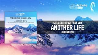 Straight Up & Lokka Vox - Another Life (Original Mix) A Tribute To Life/RNM