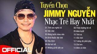 Jimmy Nguyễn - Tình Xưa Nghĩa Cũ, Vẫn Nhớ - Khóc Đến Tận Giọt Nước Mắt Cuối Cùng Khi Nghe Nhạc Này
