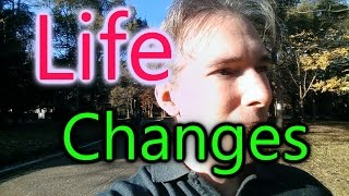 Life Changes (I'm making) | The Boundless Journey