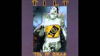 Watch Tilt til It Kills video