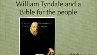 The Important Life Of William Tyndale and a Bible for the People