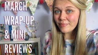 March Wrap-Up & Mini Reviews | 2015
