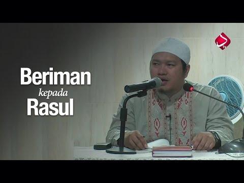 Ustadz Khairullah Anwar Luthfi, Lc - Beriman Kepada Rasul