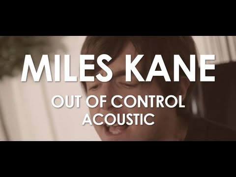 Miles Kane - Out Of Control
