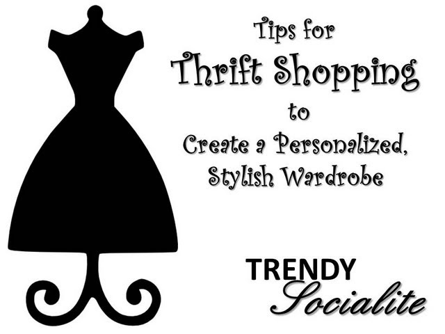Thrifting Tips for a Stylish, Personalized Wardrobe from The Trendy Socialite