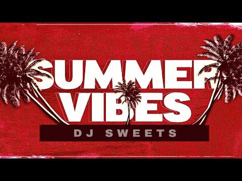DJ SWEETS | SUMMER VIBES