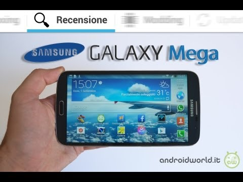 Samsung Galaxy Mega. la recensione in italiano by AndroidWorld.it