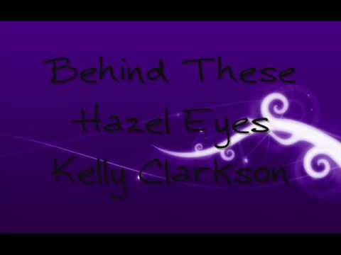 Behind These Hazel Eyes ~ Kelly Clarkson lyrics