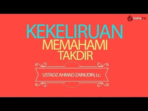 Motion Graphic: Kekeliruan Dalam Memahami Takdir - Ustadz Ahmad Zainuddin, Lc.