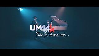UM44K - Não Foi Dessa Vez (Dia dos Namorados)
