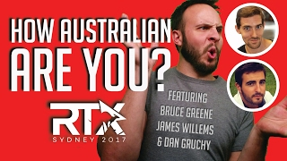 How Australian Are You? - Featuring Bruce Greene, James Willems & Dan Gruchy RTX Sydney 2017