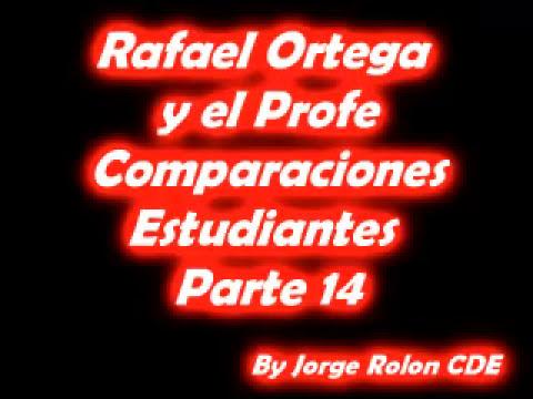 14 Rafael Ortega El Cabezon y El Profe - Comparaciones en Guarani - Estudiantes de ayer y hoy