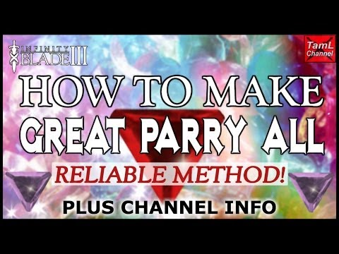 Infinity Blade 3: HOW TO MAKE GREAT PARRY ALL GEM - RELIABLE METHOD! (+ Channel Info)