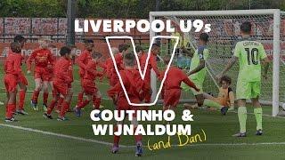 30 Liverpool U9s v Coutinho & Wijnaldum   SIX GOAL THRILLER!